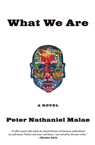 What We Are by Peter Nathaniel Malae
