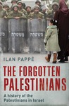 The Forgotten Palestinians: A History of the Palestinians in Israel