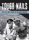 Tough as Nails: The Life and Films of Richard Brooks