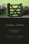 The Meaning of Property: Freedom, Community, and the Legal Imagination