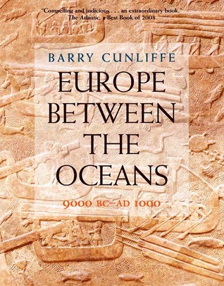 Europe Between the Oceans by Barry W. Cunliffe