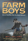 Farm Boys: Lives of Gay Men from the Rural Midwest