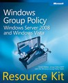 Windows® Group Policy Resource Kit: Windows Server® 2008 and Windows Vista®: Windows Server 2008 and Windows Vista