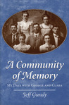 A Community of Memory: MY DAYS WITH GEORGE AND CLARA