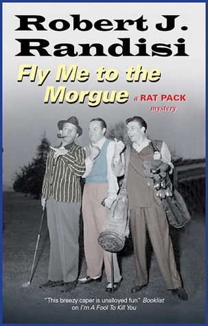 Fly Me To the Morgue by Robert J. Randisi