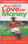 For Love or Money: Manchester United and England - The Business of Winning
