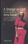 A Stranger on Earth: The Life and Work of Anna Kavan