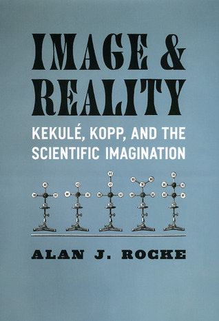 Image and Reality: Kekulé, Kopp, and the Scientific Imagination