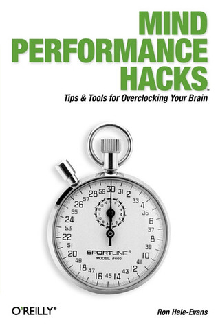 Mind Performance Hacks by Ron Hale-Evans