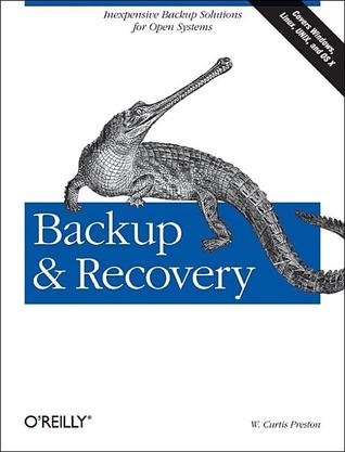 Backup & Recovery by W. Curtis Preston