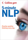 5-Minute NLP: Practise Positive Thinking Every Day (Collins Gem)