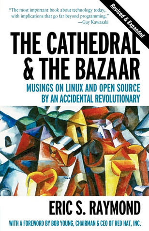 The Cathedral & the Bazaar by Eric S. Raymond