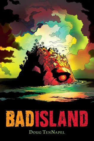 Bad Island by Doug TenNapel