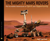 The Mighty Mars Rovers: The Incredible Adventures of Spirit and Opportunity