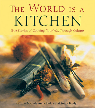 The World Is a Kitchen by Michele Anna Jordan