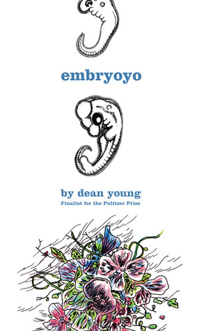Embryoyo by Dean Young