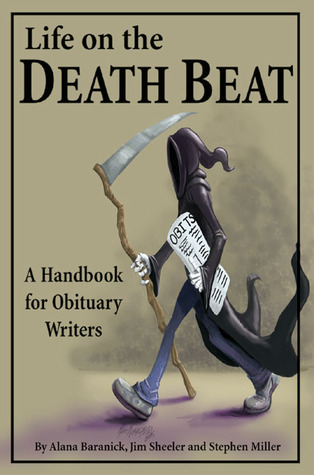Life on the Death Beat: A Handbook for Obituary Writers