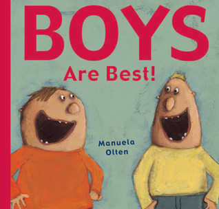 Boys Are Best! by Manuela Olten