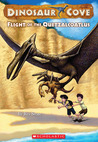 Flight Of The Quetzalcoatlus (Dinosaur Cove, #4)