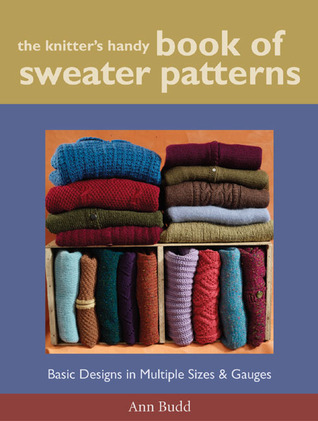 The Knitter's Handy Book of Sweater Patterns by Ann Budd