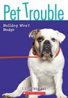 Bulldog Won't Budge (Pet Trouble, #4)