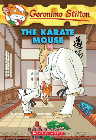 The Karate Mouse by Geronimo Stilton