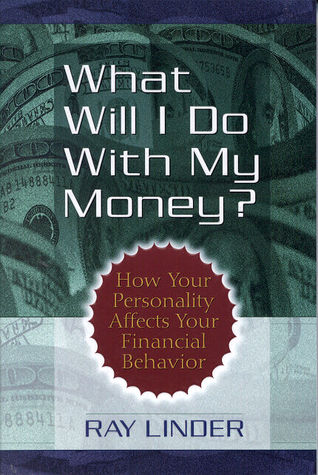 What Will I Do With My Money? by Ray Linder