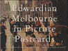 Edwardian Melbourne in Picture Postcards