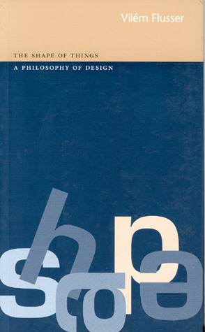 Shape of Things: A Philosophy of Design
