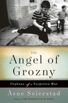 The Angel of Grozny: Orphans of a Forgotten War