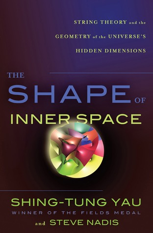 The Shape of Inner Space by Shing-Tung Yau