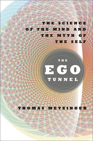 The Ego Tunnel by Thomas Metzinger