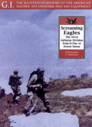 Screaming Eagles by Christopher J. Anderson