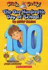 The One Hundredth Day of School! (Ready, Freddy!, #13)