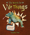 The Search for Vile Things: Volume One
