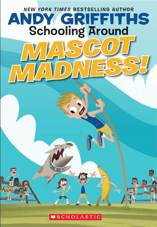 Mascot Madness! by Andy Griffiths