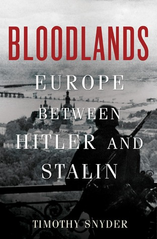 Bloodlands by Timothy Snyder