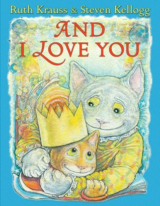 And I Love You by Ruth Krauss