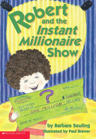 Robert And The Instant Millionaire by Barbara Seuling