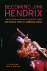 Becoming Jimi Hendrix: From Southern Crossroads to Psychedelic London