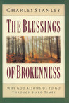 The Blessings of Brokenness: Why God Allows Us to Go Through Hard Times