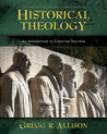 Historical Theology: An Introduction to Christian Doctrine: A Companion to Wayne Grudem's Systematic Theology