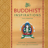 Buddhist Inspirations: Essential Philosophy, Truth and Enlightenment