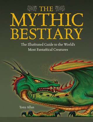 The Mythic Bestiary by Tony Allan