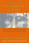 The New Testament Code: The Cup of the Lord, the Damascus Covenant and the Blood of Christ