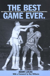 The Best Game Ever: How Frank McGuire's '57 Tar Heels Beat Wilt and Revolutionized College Basketball