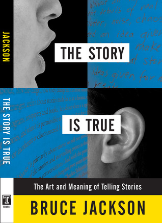 The Story is True by Bruce Jackson