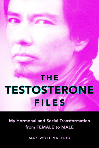 The Testosterone Files by Max Wolf Valerio