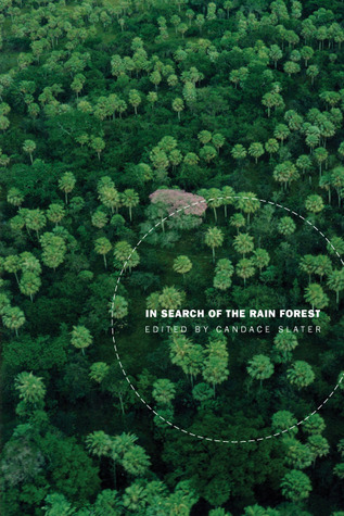 In Search of the Rain Forest by Candace Slater