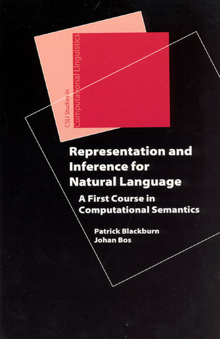 Representation and Inference for Natural Language: A First Course in Computational Semantics